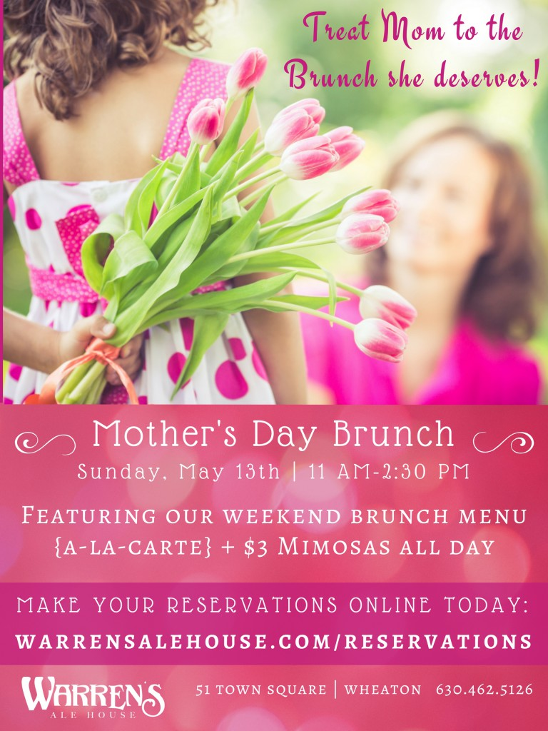 Mother's Day Brunch 2018 @ Warren's Ale House   Wheaton   Illinois   United States